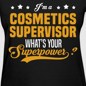 Cosmetics Supervisor - Women's T-Shirt