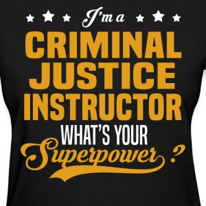 Criminal Justice Instructor - Women's T-Shirt