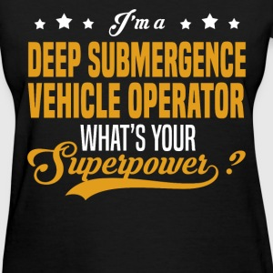 Deep Submergence Vehicle Operator - Women's T-Shirt