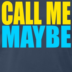 Call Me Maybe T-Shirts - Men's Premium T-Shirt