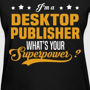Desktop Publisher - Women's T-Shirt