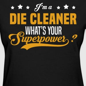Die Cleaner - Women's T-Shirt
