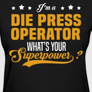 Die Press Operator - Women's T-Shirt