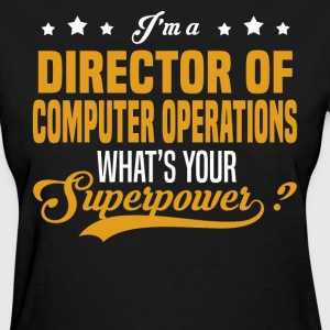 Director of Computer Operations - Women's T-Shirt