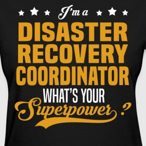 Disaster Recovery Coordinator - Women's T-Shirt