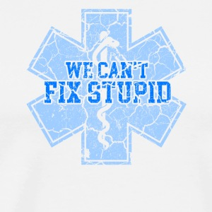 EMS We Can't Fix Stupid T-Shirt - Men's Premium T-Shirt