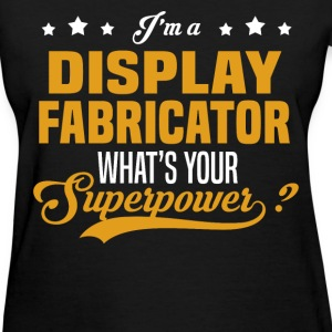 Display Fabricator - Women's T-Shirt