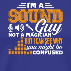 I Am a Sound Guy Not a Magician T Shirt - Men's Premium T-Shirt