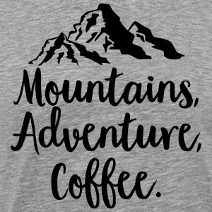 Mountains, Adventure, Coffee T-Shirts - Men's Premium T-Shirt