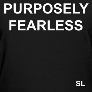 Fearless T-shirt Sayings T-Shirts - Women's T-Shirt