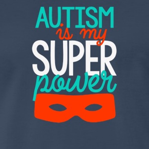 Autism is my super power - Men's Premium T-Shirt