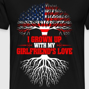 American Grown Up With My American Girlfriends T-Shirts - Men's Premium T-Shirt