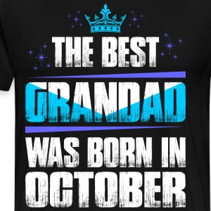 The Best Grandad Was Born In October T-Shirts - Men's Premium T-Shirt