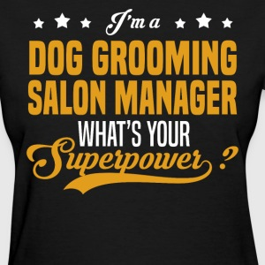 Dog Grooming Salon Manager - Women's T-Shirt