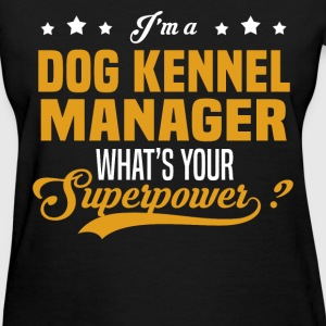 Dog Kennel Manager - Women's T-Shirt
