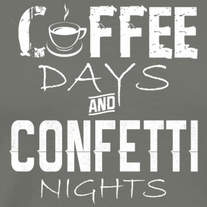 Coffee Days And Confetti Nights - Men's Premium T-Shirt