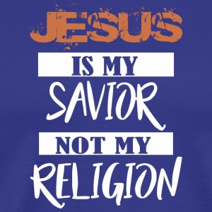 Jesus Is My Savior Not A Relgion - Men's Premium T-Shirt
