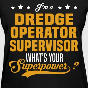 Dredge Operator Supervisor - Women's T-Shirt