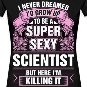 Super Sexy Scientist Killing It T-Shirts - Women's Premium T-Shirt