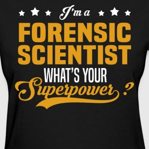 Forensic Scientist - Women's T-Shirt