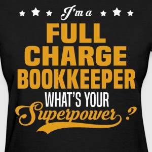 Full Charge Bookkeeper - Women's T-Shirt