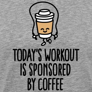 Today's workout is sponsored by coffee T-Shirts - Men's Premium T-Shirt