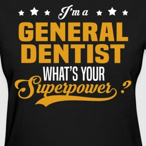 General Dentist - Women's T-Shirt