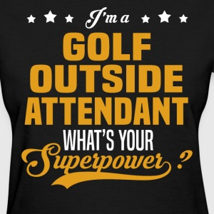 Golf Outside Attendant - Women's T-Shirt