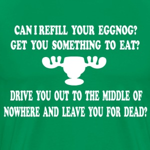 Christmas Vacation Quote -Can I Refill Your Eggnog T-Shirts - Men's Premium T-Shirt