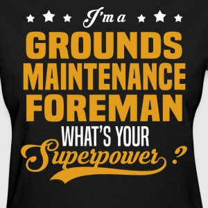 Grounds Maintenance Foreman - Women's T-Shirt