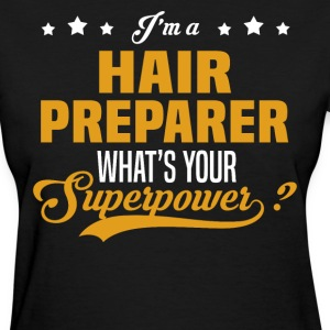 Hair Preparer - Women's T-Shirt