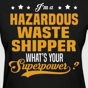 Hazardous Waste Shipper - Women's T-Shirt