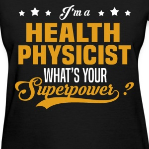 Health Physicist - Women's T-Shirt