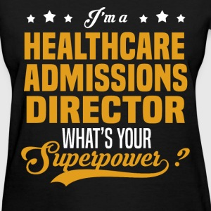 Healthcare Admissions Director - Women's T-Shirt