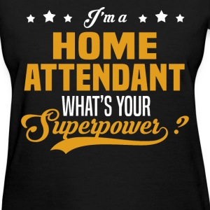 Home Attendant - Women's T-Shirt