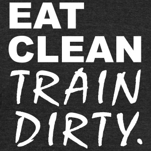 eat clean train dirty - Unisex Tri-Blend T-Shirt by American Apparel