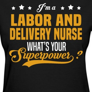 Labor And Delivery Nurse - Women's T-Shirt