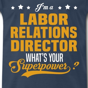 Labor Relations Director - Men's Premium T-Shirt