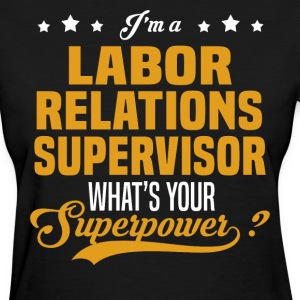 Labor Relations Supervisor - Women's T-Shirt