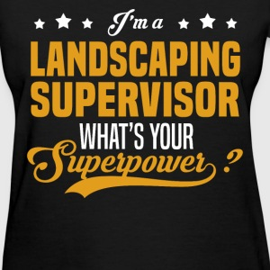Landscaping Supervisor - Women's T-Shirt