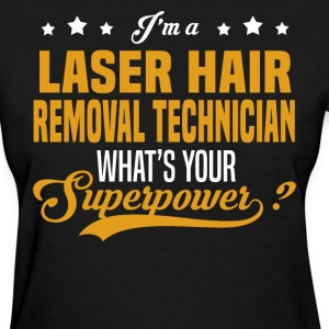 Laser Hair Removal Technician - Women's T-Shirt