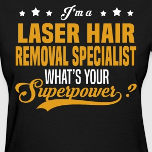 Laser Hair Removal Specialist - Women's T-Shirt