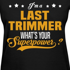 Last Trimmer - Women's T-Shirt