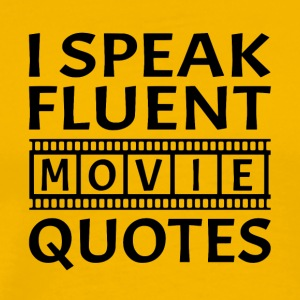 I Speak Fluent Movie Quotes - Men's Premium T-Shirt