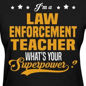 Law Enforcement Teacher - Women's T-Shirt