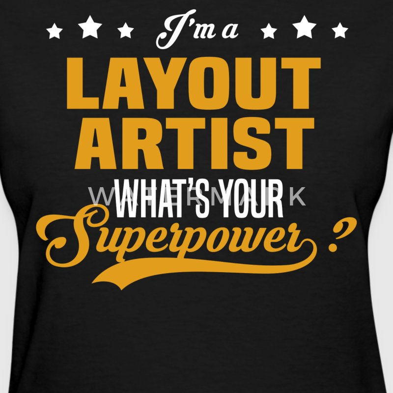 Layout Artist - Women's T-Shirt