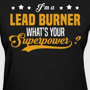 Lead Burner - Women's T-Shirt