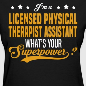 Licensed Physical Therapist Assistant - Women's T-Shirt