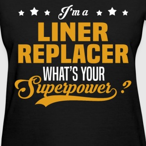 Liner Replacer - Women's T-Shirt