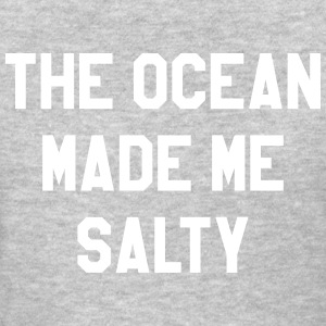 The ocean made me salty T-Shirts - Women's T-Shirt